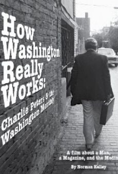 Película: How Washington Really Works: Charlie Peters & the Washington Monthly