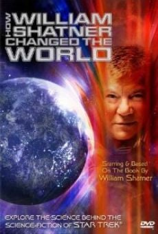 How William Shatner Changed the World on-line gratuito