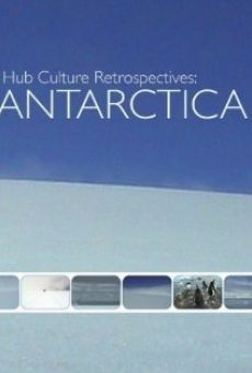 Hub Culture Retrospectives: Antarctica on-line gratuito