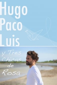 Hugo Paco Luis y tres chicas de rosa online free