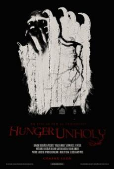 Hunger Unholy online streaming
