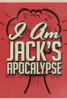 I Am Jack's Apocalypse streaming en ligne gratuit