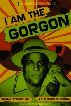 I Am the Gorgon: Bunny 'Striker' Lee and the Roots of Reggae