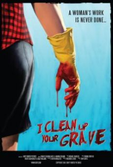 Película: I Clean Up Your Grave