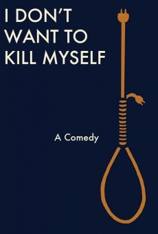 I Don't Want to Kill Myself en ligne gratuit