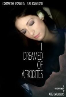 I Dreamed of Aphrodites online streaming