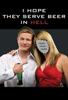 Ver película I Hope They Serve Beer in Hell