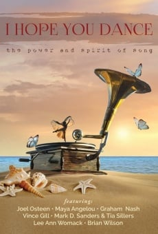 I Hope You Dance: The Power and Spirit of Song online free