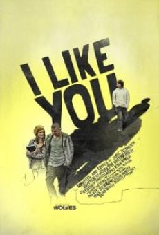 I Like You on-line gratuito