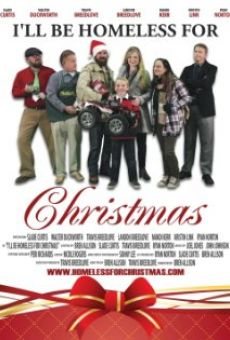 Watch I'll Be Homeless for Christmas online stream