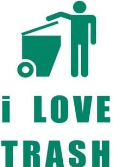 I Love Trash on-line gratuito