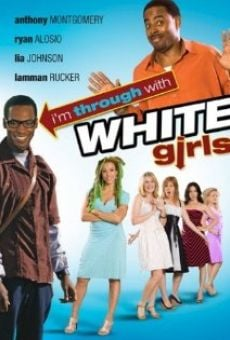 I'm Through with White Girls (The Inevitable Undoing of Jay Brooks) en ligne gratuit