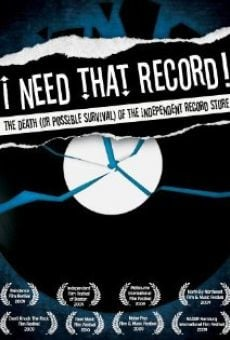 I Need That Record! The Death (or Possible Survival) of the Independent Record Store online streaming