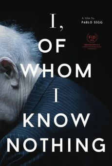 I, of Whom I Know Nothing online streaming