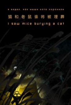 I Saw Mice Burying a Cat