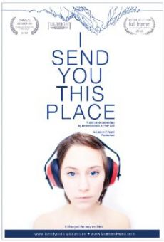 Película: I Send You This Place