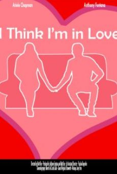 Watch I Think I'm in Love online stream
