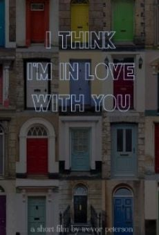 I Think I'm in Love with You on-line gratuito