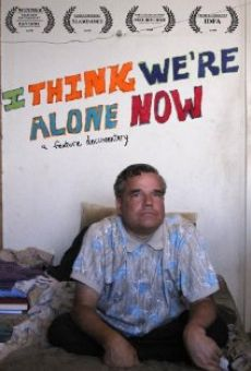 I Think We're Alone Now en ligne gratuit