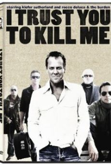 I Trust You to Kill Me en ligne gratuit