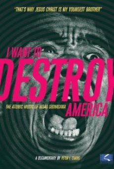 I Want to Destroy America on-line gratuito