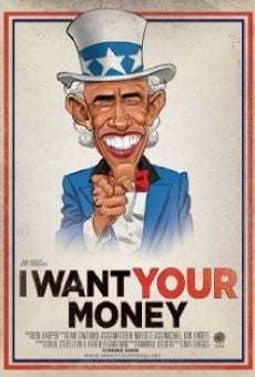 I Want Your Money on-line gratuito