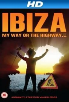 Película: Ibiza My Way or the High Way