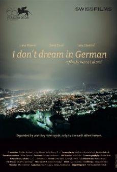 Ich träume nicht auf Deutsch