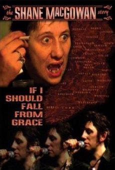 If I Should Fall from Grace: The Shane MacGowan Story