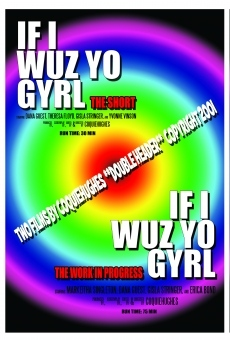 If I Wuz Yo Gyrl: An Experimental Work in Progress on-line gratuito
