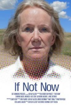 If Not Now on-line gratuito