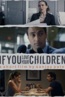 Ver película If You Love Your Children