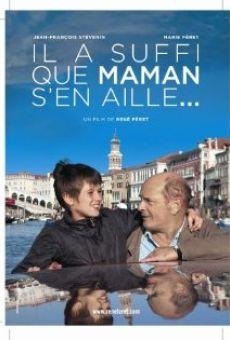 Ver película Il a suffi que maman s'en aille...