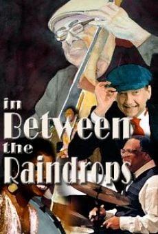 In Between the Raindrops en ligne gratuit
