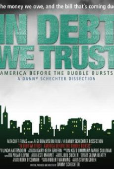 In Debt We Trust: America Before the Bubble Bursts on-line gratuito