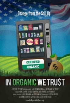 In Organic We Trust on-line gratuito