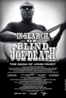 Película: In Search of Blind Joe Death: The Saga of John Fahey