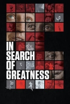 In Search of Greatness on-line gratuito