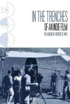 Película: In the Trenches of an Indie Film