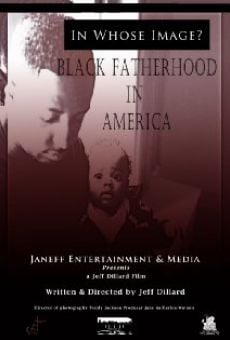 In Whose Image? Black Fatherhood in America online streaming