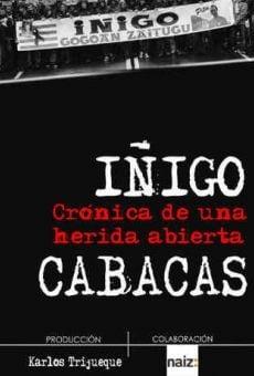 Watch Iñigo Cabacas. Crónica de una herida abierta online stream