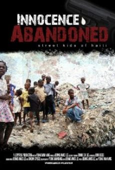 Innocence Abandoned: Street Kids of Haiti on-line gratuito