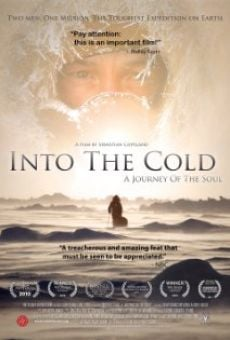 Película: Into the Cold: A Journey of the Soul