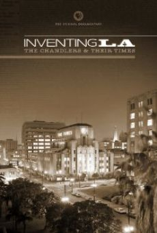 Inventing L.A.: The Chandlers and Their Times Online Free