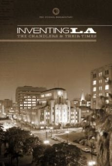 Inventing L.A.: The Chandlers and Their Times on-line gratuito