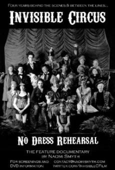 Invisible Circus: No Dress Rehearsal on-line gratuito