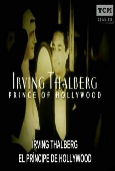 Irving Thalberg: Prince of Hollywood gratis