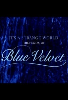 It's a Strange World: The Filming of Blue Velvet