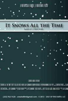 It Snows All the Time on-line gratuito