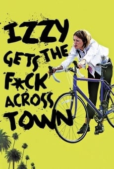Ver película Izzy Gets the F*ck Across Town